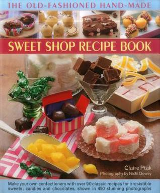 The Old-Fashioned Hand-Made Sweet Shop Recipe Book