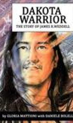 Dakota Warrior: The Story of James R. Weddell