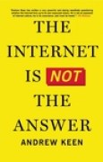 Download The Internet Is Not the Answer books