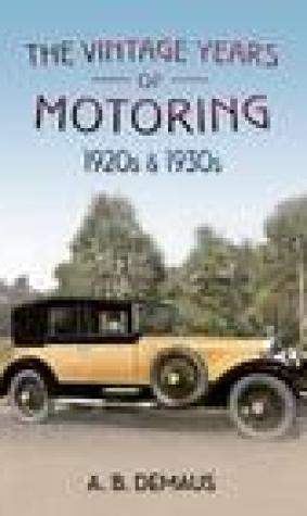 The Vintage Years of Motoring: 1920s 1930s