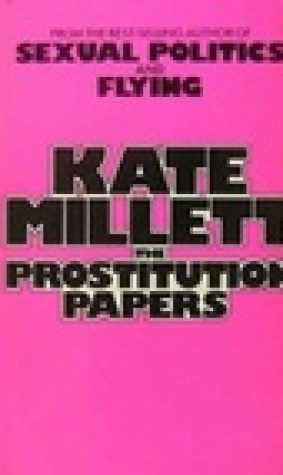 The Prostitution Papers: A Quartet For Female Voice