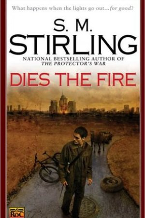 Reading books Dies the Fire (Emberverse, #1)