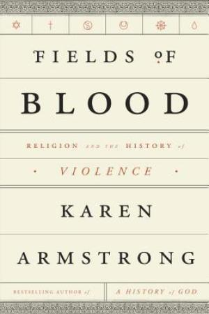 Reading books Fields of Blood: Religion and the History of Violence