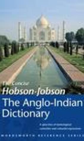 Hobson-Jobson: The Anglo-Indian Dictionary