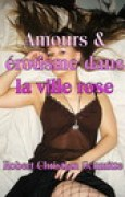 Download Amours & rotisme dans la ville rose pdf / epub books