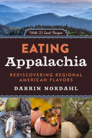 Reading books Eating Appalachia: Rediscovering Regional American Flavors