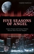 Download Five Seasons of Angel: Science Fiction & Fantasy Writers Discuss Their Favorite Vampire books