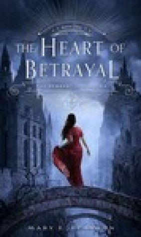 The Heart of Betrayal (The Remnant Chronicles, #2)