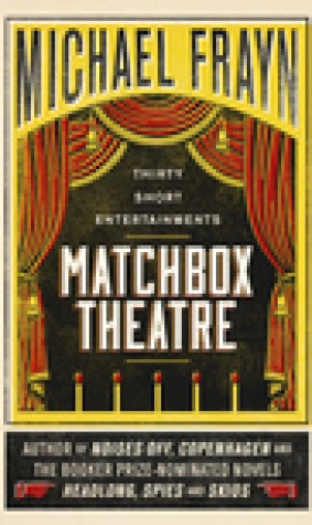 Matchbox Theatre: Thirty Short Entertainments