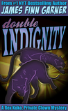 Double Indignity (Rex Koko, Private Clown, #2)