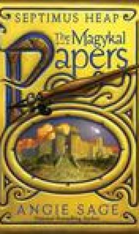 The Magykal Papers (Septimus Heap, #7.5)
