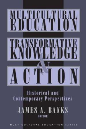 Reading books Multicultural Education, Transformative Knowledge, and Action: Historical and Contemporary Perspectives