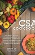 Download The CSA Cookbook: No-Waste Recipes for Cooking Your Way Through a Community Supported Agriculture Box, Farmers' Market, or Backyard Bounty books