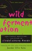 Download Wild Fermentation: The Flavor, Nutrition, and Craft of Live-Culture Foods books