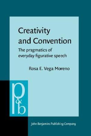 Reading books Creativity and Convention: The Pragmatics of Everyday Figurative Speech