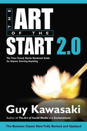 Reading books The Art of the Start 2.0: The Time-Tested, Battle-Hardened Guide for Anyone Starting Anything