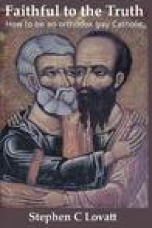 read online Faithful to the Truth: How to Be an Orthodox Gay Catholic