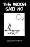The Moon Said No