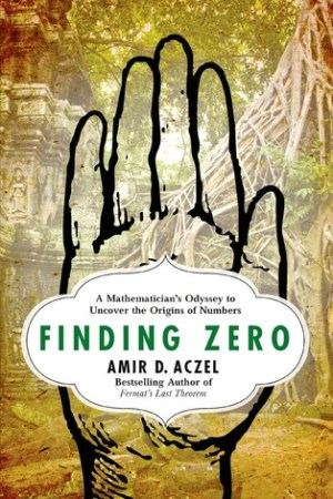 Reading books Finding Zero: A Mathematician's Odyssey to Uncover the Origins of Numbers