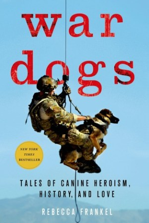 read online War Dogs: Tales of Canine Heroism, History, and Love