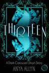 Thirteen (Dark Carousel, #0.5)
