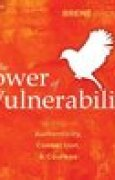 Download The Power of Vulnerability: Teachings of Authenticity, Connections and Courage pdf / epub books