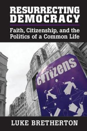 Reading books Resurrecting Democracy: Faith, Citizenship, and the Politics of a Common Life