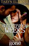 Bulletproof Weeks (When You're Gone, #2)