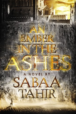 read online An Ember in the Ashes (An Ember in the Ashes, #1)