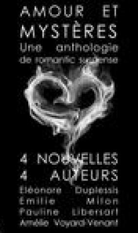 Amour et Mystres: Une anthologie de romantic suspense