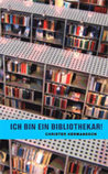 Download Ich bin ein Bibliothekar!