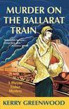 Murder on the Ballarat Train (Phryne Fisher, #3)