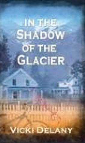 In the Shadow of the Glacier (Constable Molly Smith #1)