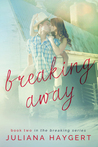 Breaking Away (The Breaking Series, #2)