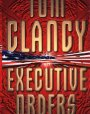 Executive Orders (Jack Ryan Universe, #9)