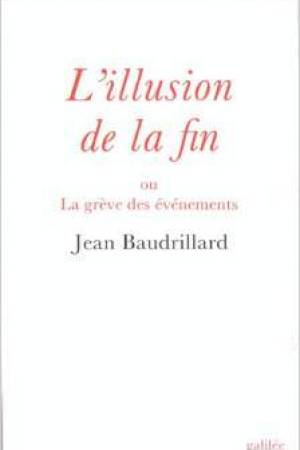 Reading books L'illusion De La Fin, Ou, La Greve Des Evenements (Collection L'espace Critique) (French Edition)