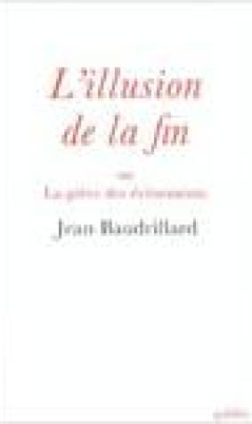 L'illusion De La Fin, Ou, La Greve Des Evenements (Collection L'espace Critique) (French Edition)