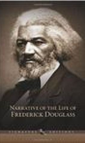 Narrative of the Life of Frederick Douglass, an American Slave; and Selected Essays and Speeches