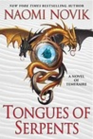 read online Tongues of Serpents (Temeraire, #6)