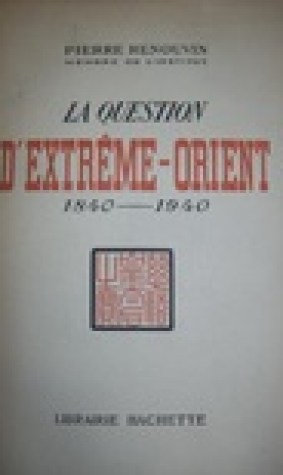 La Question d'Extrme-Orient 1840-1940
