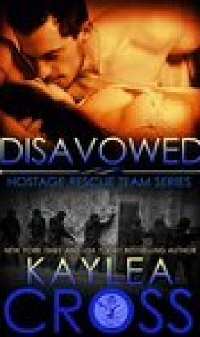 Disavowed (Hostage Rescue Team #4)