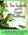 Tim Tadpole & the Great Bullfrog