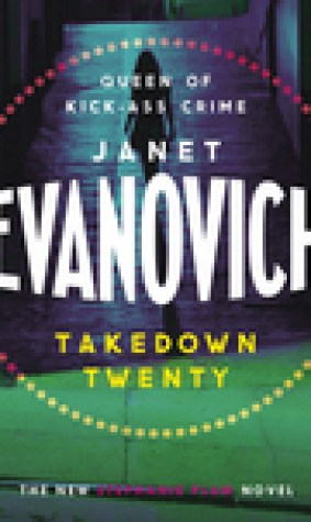 Takedown Twenty: A laugh-out-loud crime adventure full of high-stakes suspense