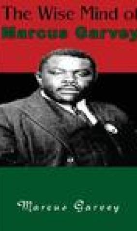The Wise Mind of Marcus Garvey