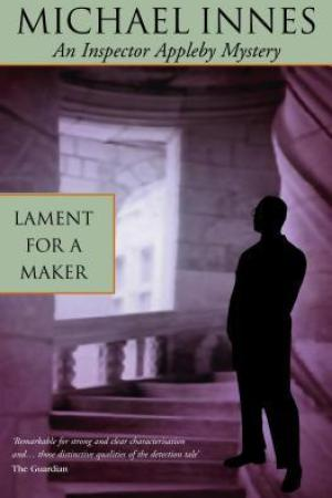 Reading books Lament for a Maker (Sir John Appleby, #3)