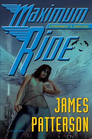 Experiment s Andílkou (Maximum Ride, #1)