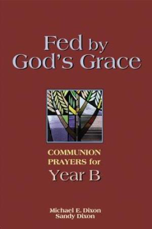 Reading books Fed by God's Grace Year B: Communion Prayers for Year B