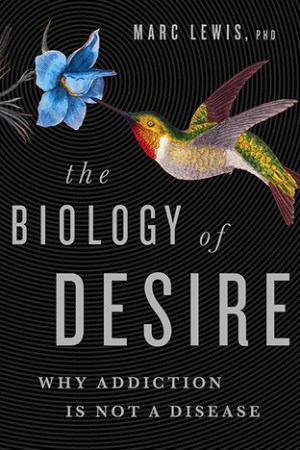 Reading books The Biology of Desire: Why Addiction Is Not a Disease