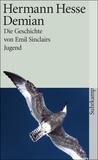 Demian. Die Geschichte von Emil Sinclairs Jugend