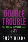 Double Trouble (Bedlam Butchers MC, #3)